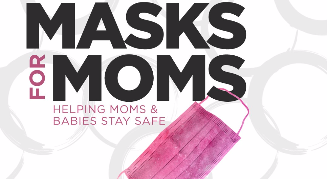 Advertisement for Masks for Moms, showing a pink face mask and text stating:  Masks for Moms, helping moms and babies stay safe.